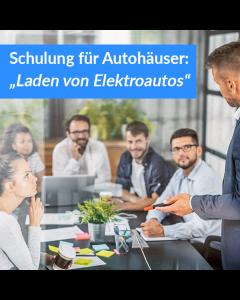 """Schulung für Autohäuser """"Laden von Elektroautos"""""""