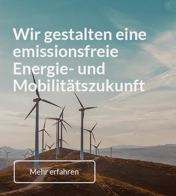 Wir gestallten eine emissionsfreie Energie- und Mobilitätszukunft